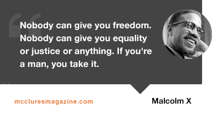 malcolm-x-quote-freedom-man-take-it-give-mcclures