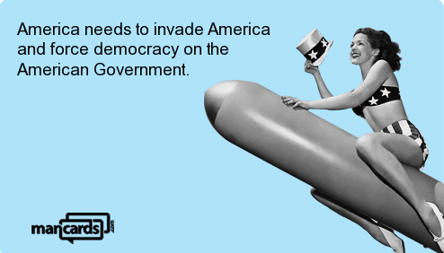 america-invade-america-force-democracy